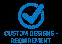 Custom Designs - Requirement